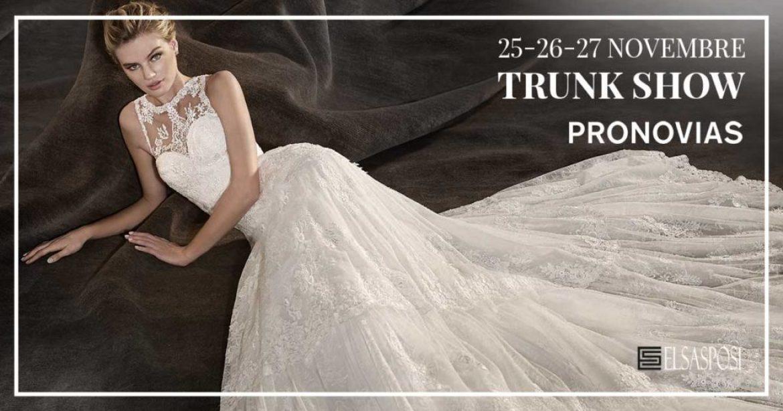 25, 26 e 27 Novembre Trunk Show Pronovias